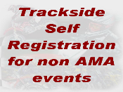 Trackside Self Registration for NON-AMA events